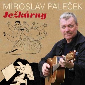 Miroslav Paleček - Ježkárny